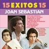 Couverture de l'album 15 Exitos 15 - Joan Sebastian