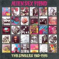 Couverture du titre Alien Sex Fiend - The Singles (1983-1995)