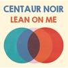 Couverture de l'album Lean on Me