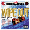 Cover of the album Riddim Driven: Wipe Out