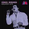 Cover of the album Ismael Miranda - Greatest Hits