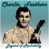 Couverture de l'album Charlie Feathers: Legend of Rockabilly