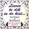Couverture de l'album Liever Te Dik In De Kist (with René Karst) [DJ Maurice Remix] - Single