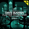 Cover of the track Flatter to Deceive (Seff Remix)