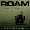 Couverture de l'album ROAM: Music From the Film