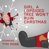 Couverture de l'album Girl, a Lopsided Tree Won't Ruin Christmas - EP