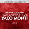 Cover of the album Ultimate Collection From Latin Pop Star Yaco Monti, Vol. 2