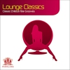 Cover of the album Lounge Classics - 22 Classic Chillout / Bargrooves