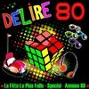 Cover of the album Délire 80 -  La fête la plus folle (Spécial années 80)