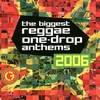 Cover of the album The Biggest Reggae One-Drop Anthems 2006