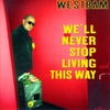 Cover of the album We'll Never Stop Living This Way