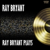 Cover of the album Ray Bryant Plays