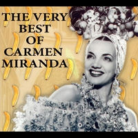 Cover of the track The Very Best of Carmen Miranda