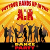 Couverture de l'album Put Your Hands Up In The Air (Top Club Dance Party, Infected Future Sounds)