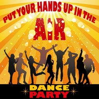 Couverture du titre Put Your Hands Up In The Air (Top Club Dance Party, Infected Future Sounds)