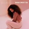 Cover of the album Sugar Sweet Tea - Single