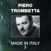 Couverture de l'album Made In Italy: Piero Trombetta (2004 Digital Remaster)