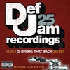 Cover of the album Def Jam 25, Vol. 1: DJ Bring That Back (2008-1997)