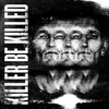 Cover of the album Killer Be Killed