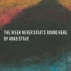 Cover of the album The Week Never Starts Round Here
