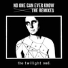 Couverture de l'album No One Can Ever Know: The Remixes