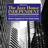 Couverture de l'album The Jazz House Independent, Vol. 6