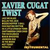 Couverture de l'album Xavier Cugat . Twist Instrumental