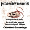 Cover of the album Picture Show Memories