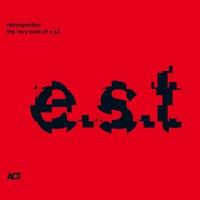 Couverture du titre Retrospective - The Very Best of E.S.T.