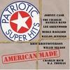 Couverture de l'album Patriotic Super Hits - American Made