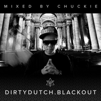 Couverture du titre Dirty Dutch Blackout (Mixed by Chuckie) [Deluxe Edition]