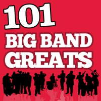 Cover of the track 101Hits - Big Band Greats