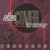Cover of the album Ska Cover to Cover