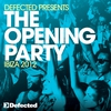 Cover of the album Defected Presents the Opening Party Ibiza 2012