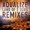 Cover of the album Land of 2 Suns - Remix E.P.