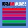 Cover of the album Bossa Bar, Vol. 2