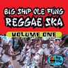 Couverture de l'album Big Ship Ole Fung Reggae Ska, Vol. 1