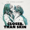 Cover of the album Closer Than Skin