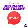 Couverture de l'album Get Nasty Get Trashy - Single