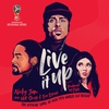 Couverture de l'album Live It Up (Official Song 2018 FIFA World Cup Russia) [feat. Will Smith & Era Istrefi] - Single