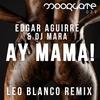Couverture du titre Ay Mama! (Leo Blanco Remix)