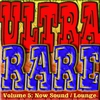 Cover of the album Ultra Rare: Now Sound and Lounge