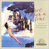 Cover of the track Once Upon a Time: Music of Innocence and Enchantment