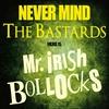 Cover of the album Never Mind the Bastards, Here is Mr. Irish Bollocks