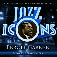 Cover of the track Jazz Icons from the Golden Era - Erroll Garner