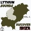 Couverture de l'album Lythium Sounds Pres. Discover Ibiza Vol. 1.