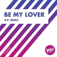 Couverture du titre Be My Lover (R.P. Remix) - Single (R.P. Remix)