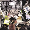 Cover of the album La rumeur 1997-2007 : Les inédits
