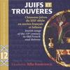 Cover of the album Juifs et Trouvères (Chansons juives du XIIIe siècle en ancien français et Hébreu)