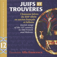 Cover of the track Juifs et Trouvères (Chansons juives du XIIIe siècle en ancien français et Hébreu)
